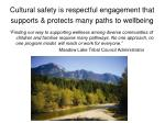 cultural safety is respectful engagement that supports protects many paths to wellbeing