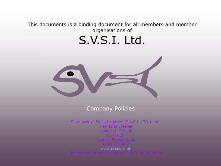 this documents is a binding document for all members and member organisations of s v s i ltd n.