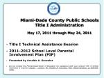 miami dade county public schools title i administration may 17 2011 through may 24 2011