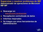 supervisar y resolver problemas de imf administrador de operaciones de microsoft imf mp