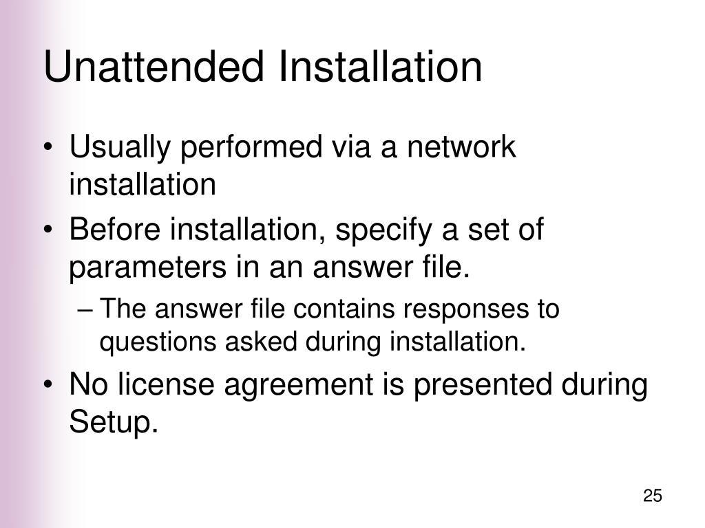 Unattended Installation