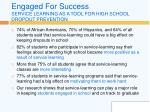 engaged for success service learning as a tool for high school dropout prevention
