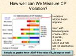 how well can we measure cp violation