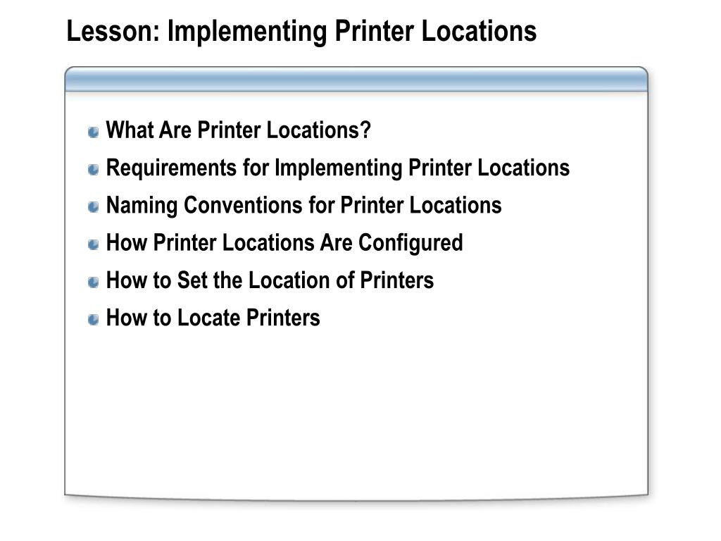 Lesson: Implementing Printer Locations