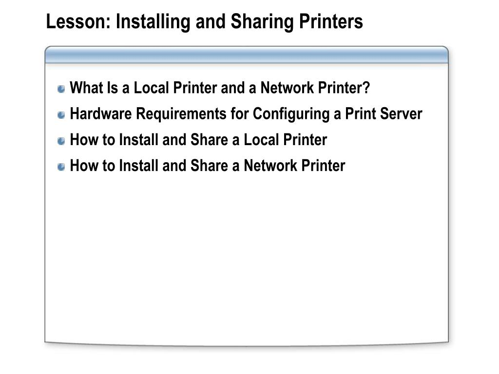 Lesson: Installing and Sharing Printers