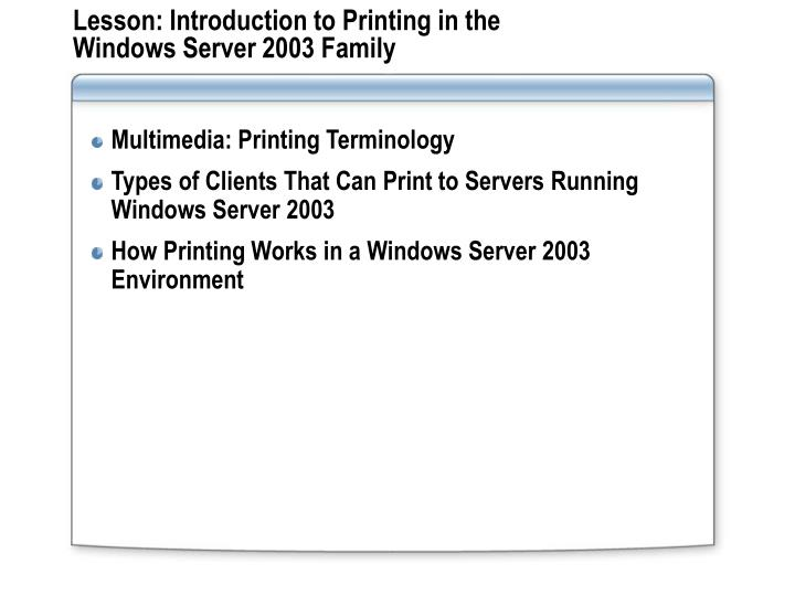 Lesson introduction to printing in the windows server 2003 family