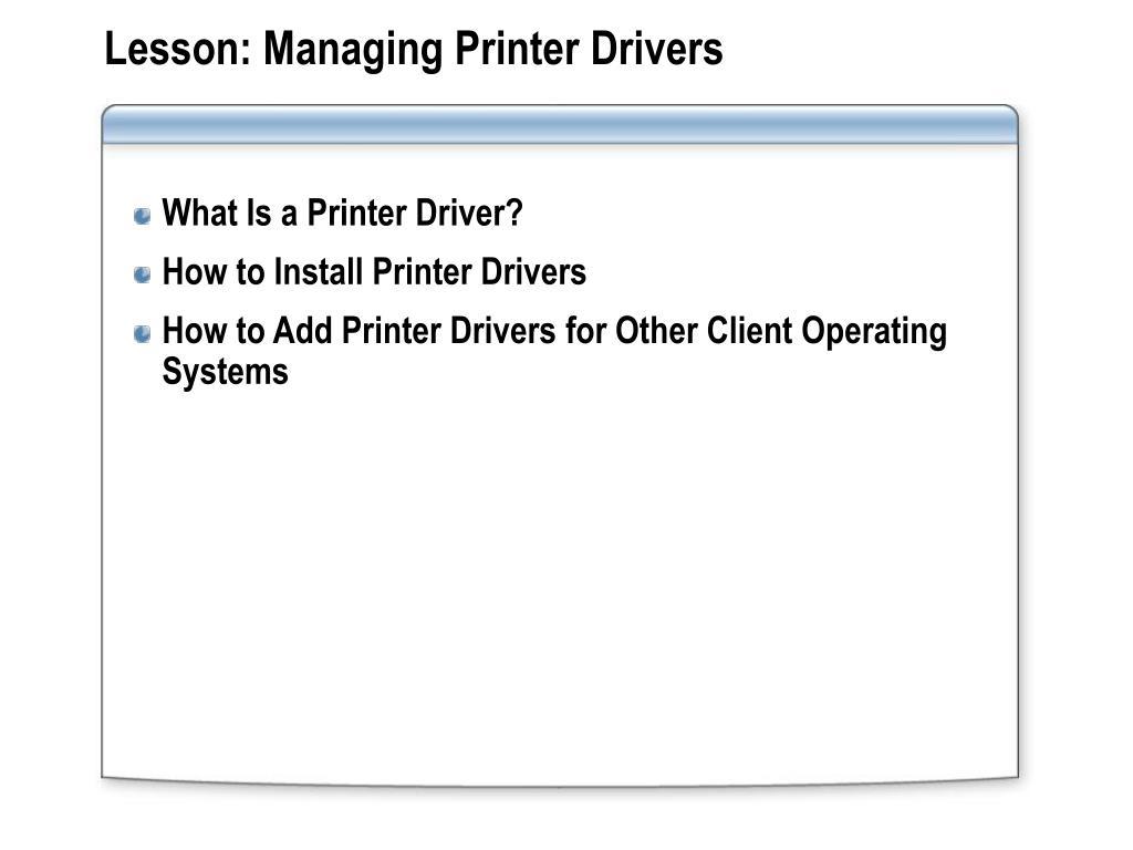 Lesson: Managing Printer Drivers