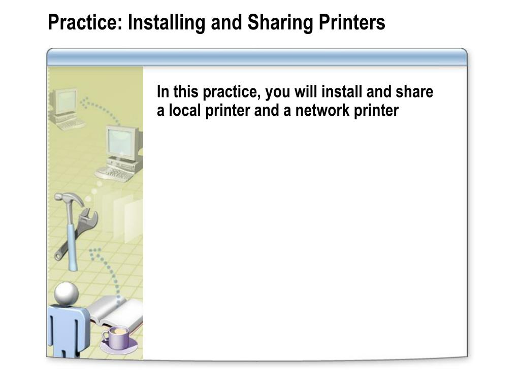 Practice: Installing and Sharing Printers