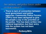 are military and police forces under civilian control