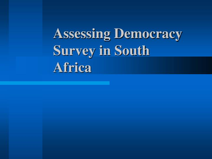 assessing democracy survey in south africa n.