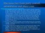 elections free from party control intimidation and abuse cont