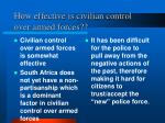 how effective is civilian control over armed forces
