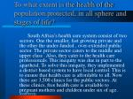 to what extent is the health of the population protected in all sphere and stages of life