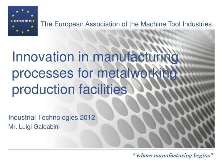 innovation in manufacturing processes for metalworking production facilities n.