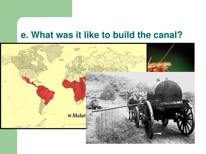 e. What was it like to build the canal?