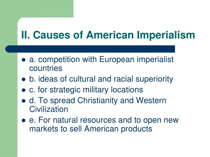 II. Causes of American Imperialism