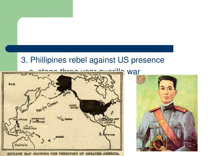 3. Phillipines rebel against US presence