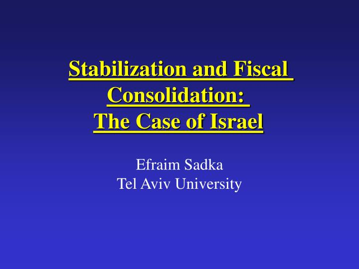 stabilization and fiscal consolidation the case of israel n.