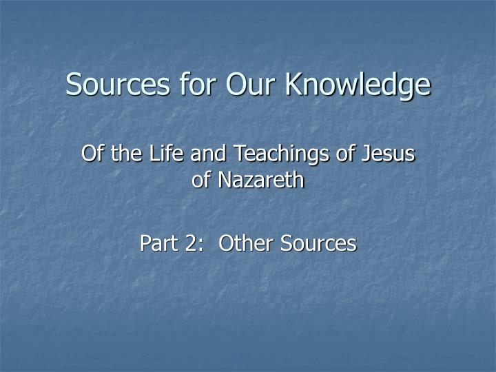 sources for our knowledge n.