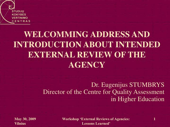Welcomming address and introduction about intended external review of the agency