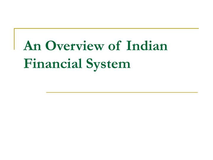 an overview of indian financial system n.