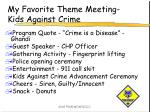 my favorite theme meeting kids against crime