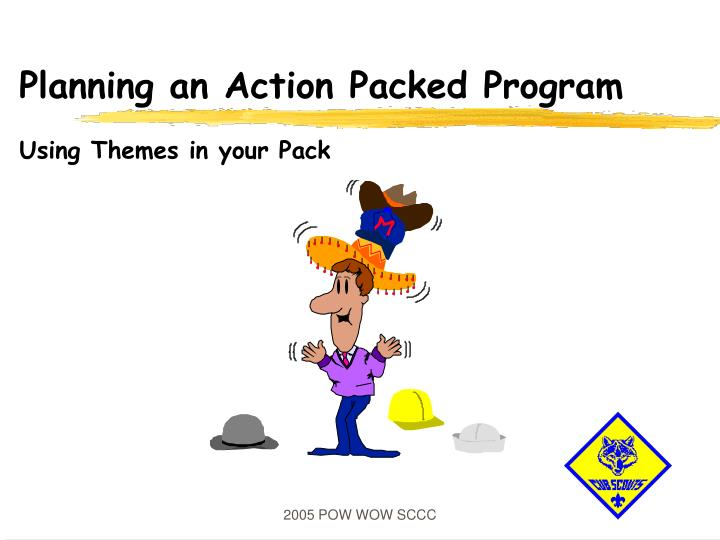 planning an action packed program using themes in your pack n.