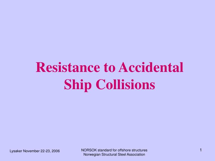 resistance to accidental ship collisions n.