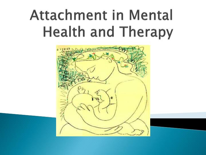 attachment in mental health and therapy n.