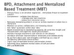 bpd attachment and mentalized based treatment mbt