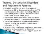 trauma dissociative disorders and attachment patterns