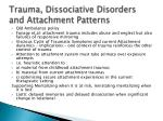 trauma dissociative disorders and attachment patterns1