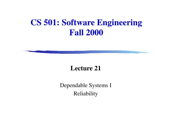 cs 501 software engineering fall 2000 n.