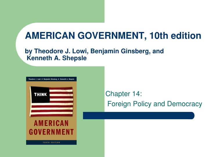 american government 10th edition by theodore j lowi benjamin ginsberg and kenneth a shepsle n.