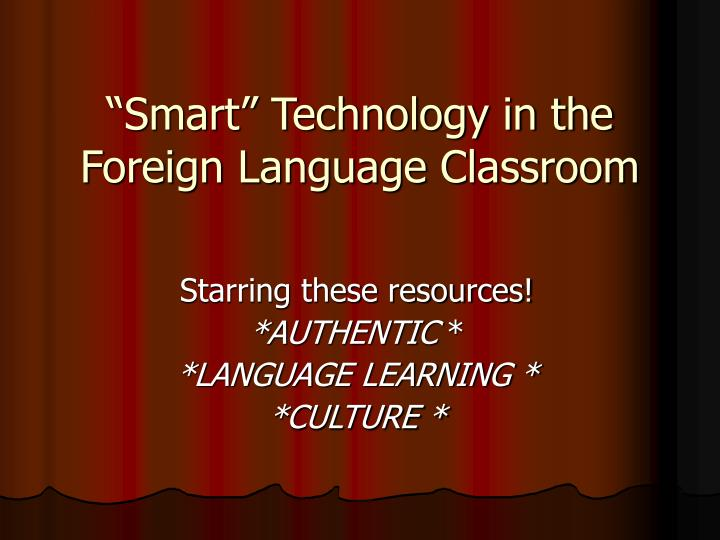 smart technology in the foreign language classroom n.