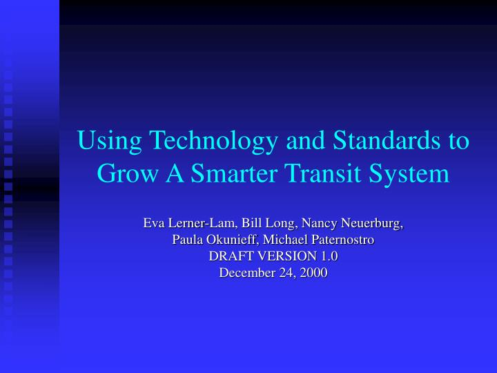 using technology and standards to grow a smarter transit system n.