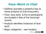face work in chat