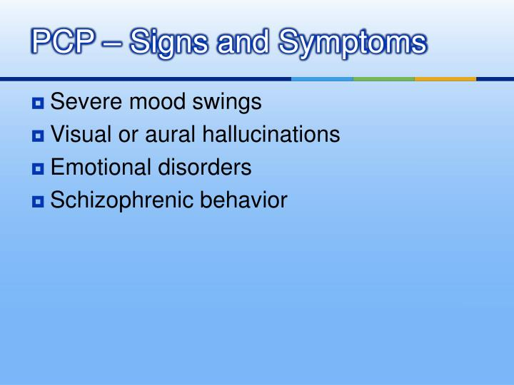 PCP – Signs and Symptoms