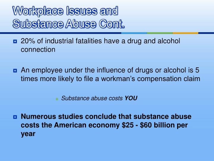Workplace issues and substance abuse cont