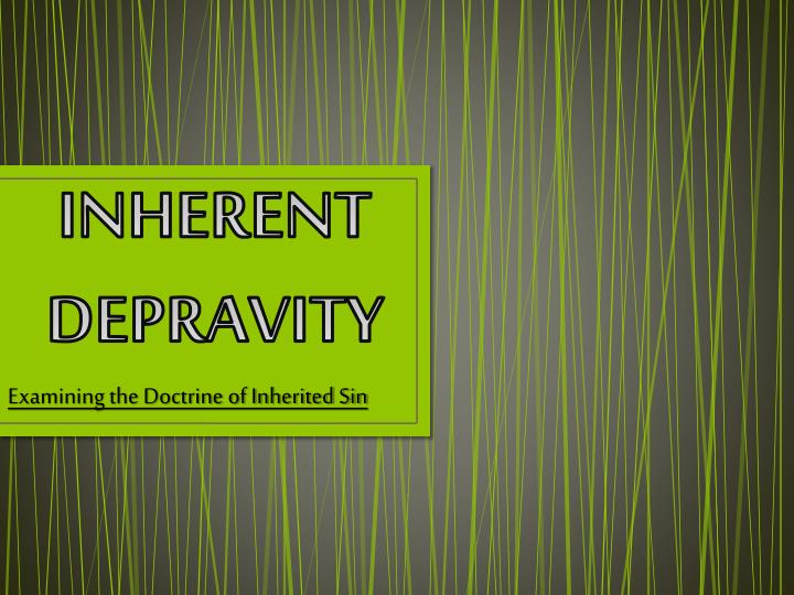 inherent depravity n.