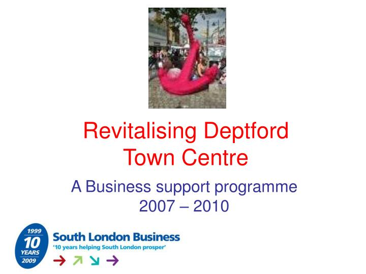 revitalising deptford town centre n.