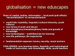 globalisation new eduscapes