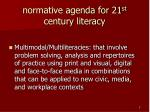 normative agenda for 21 st century literacy