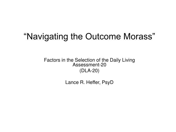 navigating the outcome morass n.