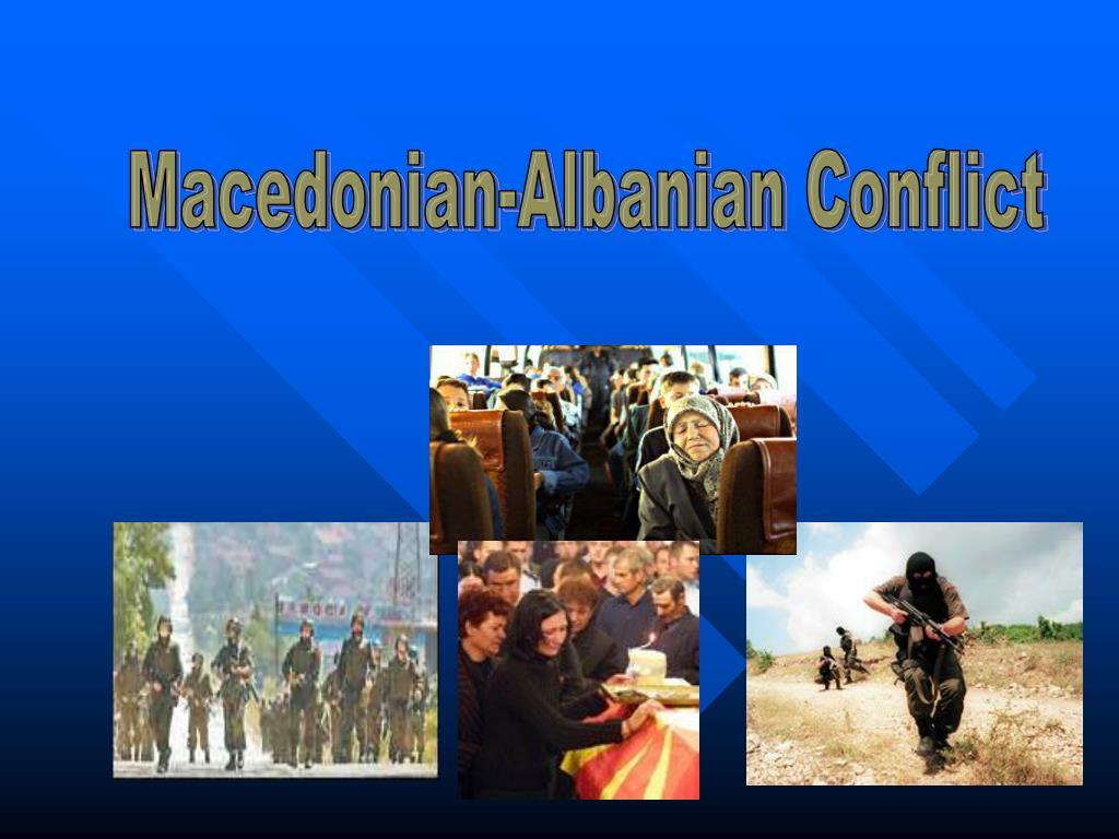 Macedonian-Albanian Conflict