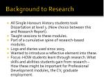background to research
