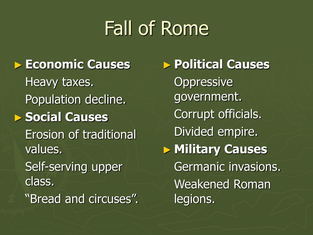 the political economic and military causes of the fall of the roman empire Comparison between roman and han empires from wikiversity jump to: navigation farther accelerating the collapse of the economy roman political.