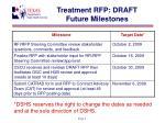 treatment rfp draft future milestones