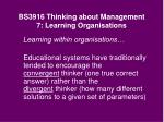 bs3916 thinking about management 7 learning organisations16