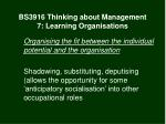 bs3916 thinking about management 7 learning organisations21